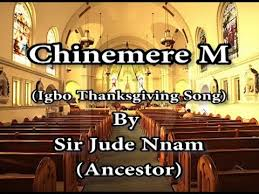 chinemerem with lyrics a thanksgiving song by jude nnam