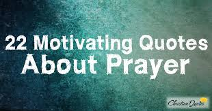 22 motivating quotes about prayer christianquotes info