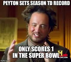 Peyton Superbowl Meme - ancient aliens meme imgflip