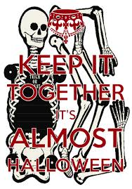 keep it together it u0027s almost halloween created with keep calm