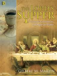 the lord s supper communion meditations for organ and piano