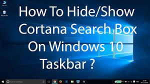 Windows Search Box - how to hide show cortana search box on windows 10 taskbar youtube