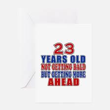 23 birthday designs 23 birthday 23 years ol greeting cards cafepress