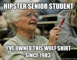 Wolf Shirt Meme - hipster senior student i ve owned this wolf shirt since 1983