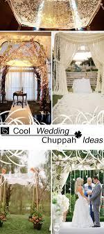 wedding chuppah 15 cool wedding chuppah ideas hative