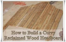 Reclaimed Wood Headboard How To Build A Curvy Reclaimed Wood Headboard The Homestead Survival