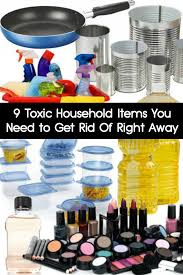 Toxicity Of Household Products by 9 Toxic Household Items You Need To Get Rid Of Right Away