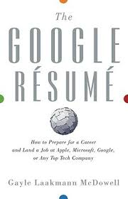 How To Prepare A Job Resume by The Google Resume How To Prepare For A Career And Land A Job At