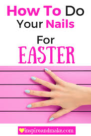 how to do your nails for easter u2022 get your holiday on