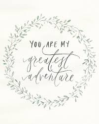 wedding quotes adventure 8x 10 you are my greatest adventure print writing