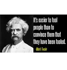 Mark Twain Memes - it s easier to fool people than to convince them that they have been