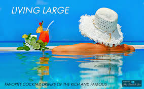 cocktail drinks living large u2013 favorite cocktail drinks of the rich and famous