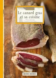 editions sud ouest cuisine connaître le canard gras et sa cuisine éditions sud ouestéditions