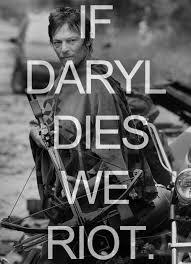 If Daryl Dies We Riot Meme - let s remember all the departed walking dead characters by how