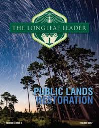 Teh Litgis the longleaf leader summer 2017 by the longleaf alliance issuu