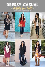 casual dressy 5 dressy casual fall looks putting me together