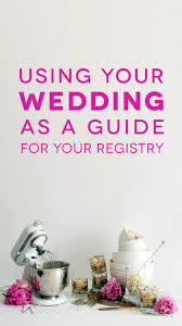 how to register for a wedding how to use your wedding style to figure out what to register for