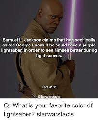 Samuel L Jackson Memes - samuel l jackson claims that he specifically asked george lucas if
