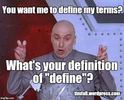 Meme Defintion - define your terms imgflip