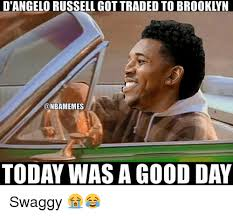 Russell Meme - d angelo russell got traded to brooklyn today was a good day swaggy