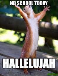 School Today Meme - no school today meme squirrell 16808 page 14 memeshappen
