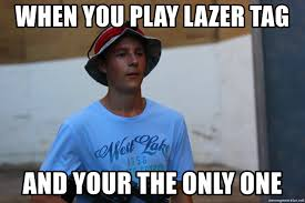 Lazer Meme - when you play lazer tag and your the only one stjepan meme