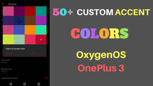accent colors how to add more custom accent colors oneplus 3 oxygenos youtube