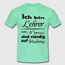 t shirt sprüche lehrer spruch t shirt spreadshirt