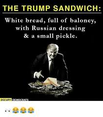 White Russian Meme - the trump sandwich white bread full of baloney with russian dressing