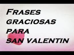 imagenes graciosas por el 14 de febrero frases graciosas para san valentin youtube