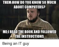 It Guy Meme - 25 best memes about it guy it guy memes