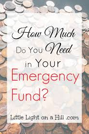 How Much Light Does Your by How Much Do You Need In Your Emergency Fund Little Light On A Hill