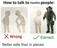 How To Meme - how to talk to muslim people x wrong correct muslim meme on me me