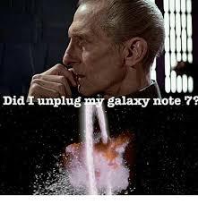 Galaxy Note Meme - did i unplug galaxy note funny meme on esmemes com