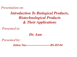 introduction to biological products biotechnological products u0026 the u2026