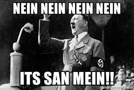 Nein Meme - nein nein nein nein its san mein the adolf hitler meme generator