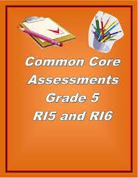 common core test prep 5th grade informational standards ri5 ri6