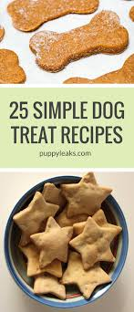 recipes for dog treats 25 simple dog treat recipes 5 ingredients or less puppy leaks
