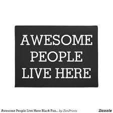 funny doormat awesome people live here black funny door mat unique gifts on