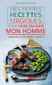 livre de cuisine pour homme leduc s éditions mes petites recettes magiques pour faire