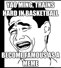 Jao Ming Meme - yao ming trains hard in basketball become famous as a meme yao