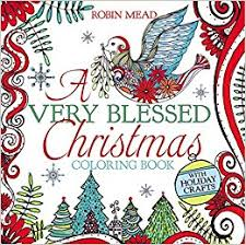 blessed christmas coloring book robin mead 9781455539352