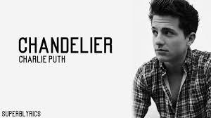 Chandelier Lyrics Meaning Charlie Puth Chandelier Lyrics Youtube