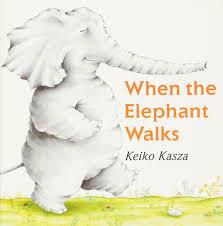 when the elephant walks keiko kasza 9780399242618 amazon com books