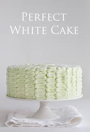 the perfect white cake recipe homemade white cakes white