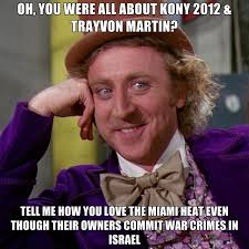 Trayvon Meme - oh you were all about kony 2012 trayvon martin tell me how you