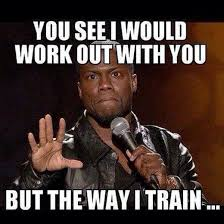 Friday Workout Meme - you see i would workout with you but katsized