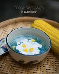 cuisine yum yum turquoise sago sago flour boiled with butterfly pea flower yum
