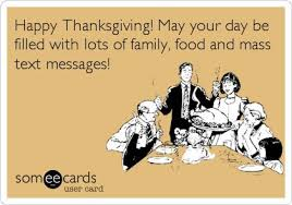 happy thanksgiving may your day be filled with lots of family