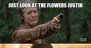 Look At The Flowers Meme - just look at the flowers justin thx carol 3